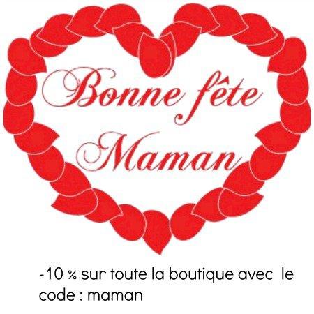 a l'occasion de la fète des mamans -10% avec le code: maman