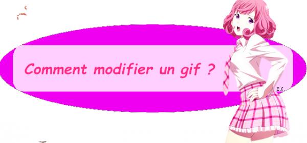 ~ Comment modifier un gif ? ~