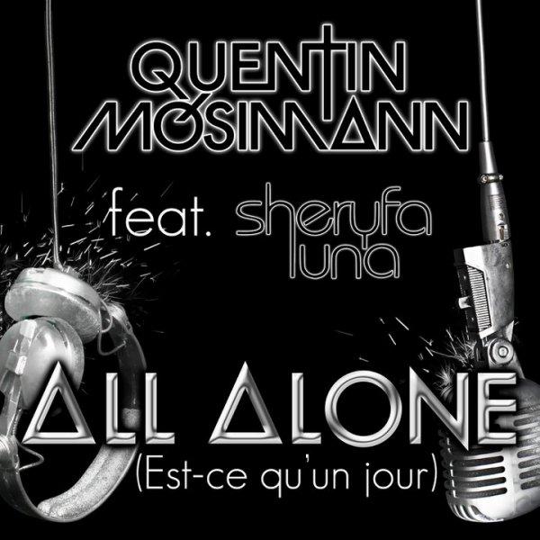 All alone - nouveau titre de Quentin Mosimann...