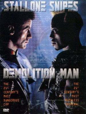 Demolition man.