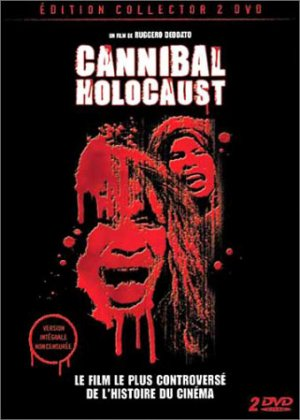 Cannibal holocaust.