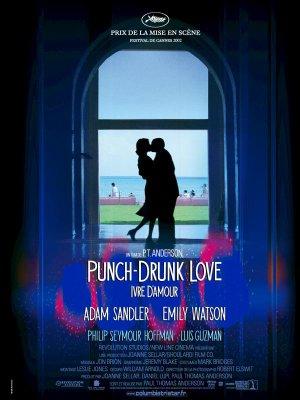 Punch drunk love.