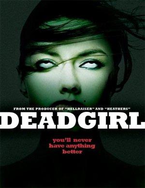 Deadgirl.