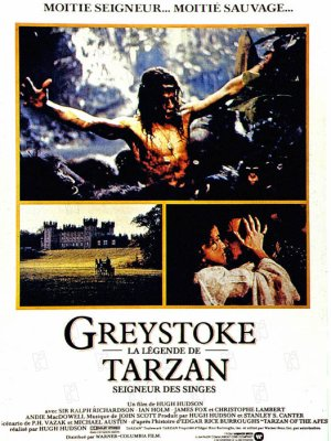Greystoke, la légende de Tarzan.