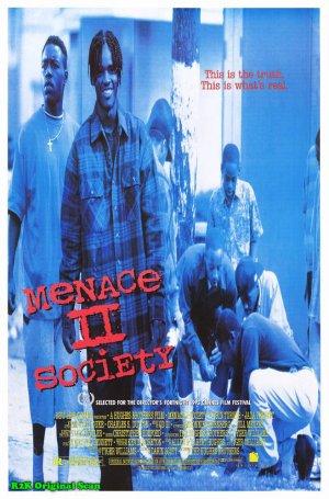 Menace II society.