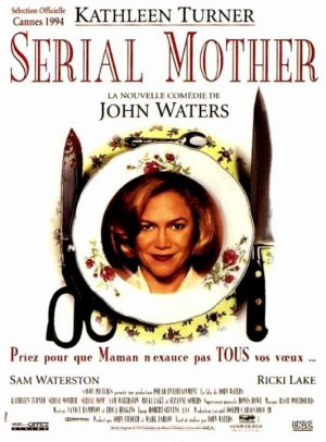 Serial mother.