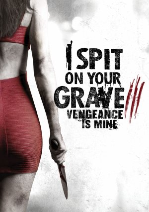 I spit on your grave 3 : Vengeance is mine.