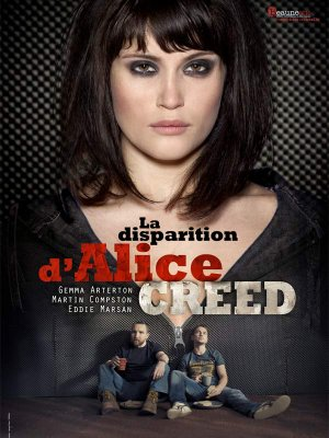 La disparition d'Alice Creed.