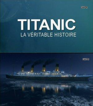 Titanic :  La véritable histoire.