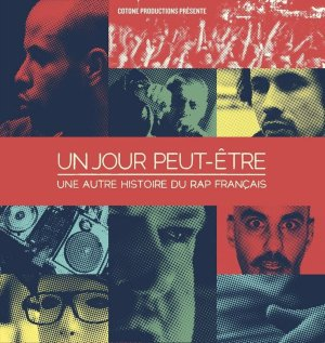 Un jour peut-être, une autre histoire du rap  français.
