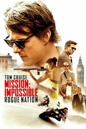 Mission : Impossible -  Rogue nation.
