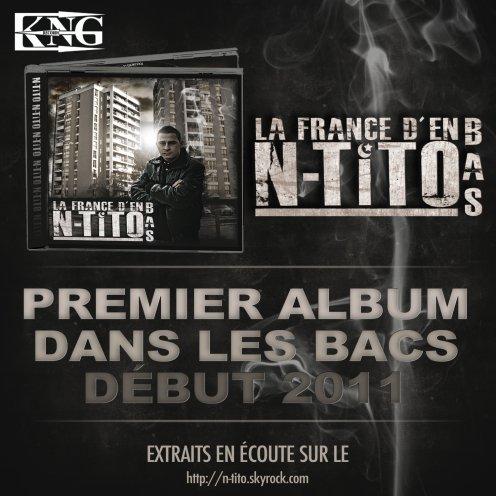 """N-tito """"La France D'en Bas"""" Première Album Solo sa arrive Bientôt dans les Bacs"""