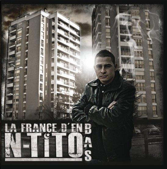 """Le Street Album N-tito """"La France D'en Bas """" est enfin dans les bacs poto!!!"""