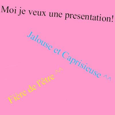 Moi je veux une presentation!