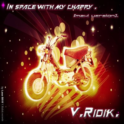 V.RIDIK. In Space With My Chappy. (Maxi version).