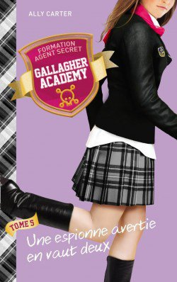Gallagher Academy tome 5 d'Ally Carter