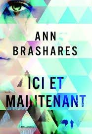 ICI ET MAINTENANT PAR ANN BRASHARES