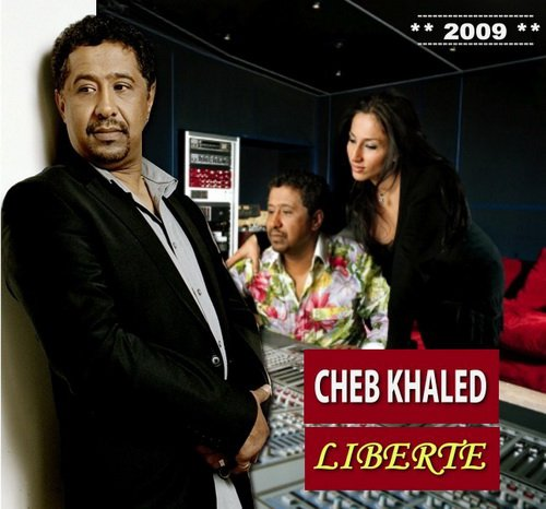 CHEB LIBERTE TÉLÉCHARGER 2009 KHALED