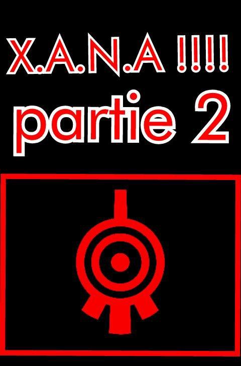 Chapitre 3 partie 2: X.A.N.A