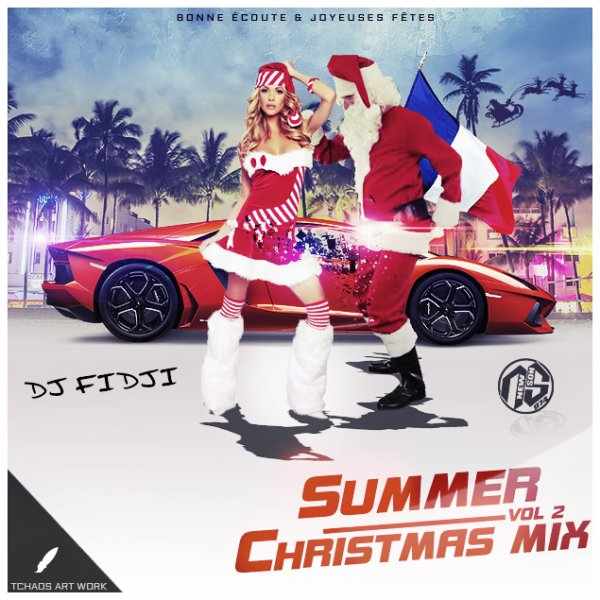 SUMMER CHRISTMAS MIX VOL2 / Deejay FIDJI xSt Unit ft McBox-Mauvais Garcon(vrs pression)ssj2k18 (2018)