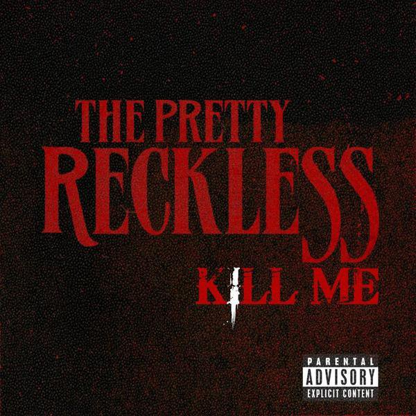 THE PRETTY RECKLESS NOUVEAU SINGLE !