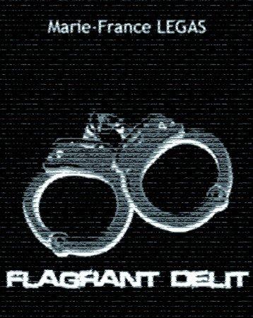 """J'ai écrit...  """"Flagrant délit"""""""