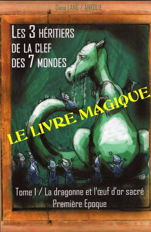 LE LIVRE MAGIQUE A COMMANDER ICI / 18 EUROS