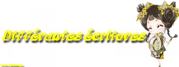 Différentes Ecritures [ aide ]