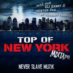 NEVER SLAVE MUZIK presente sa mixtape TOP OF NEW YORK