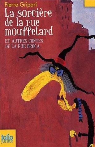 La sorcière de la rue Mouffetard (et autres contes de la rue Broca) - Pierre Gripari