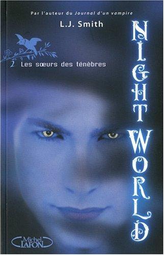 """Night World Tome 2 - L.J Smith """"Jamais il n'a été aussi dangereux d'aimer"""""""