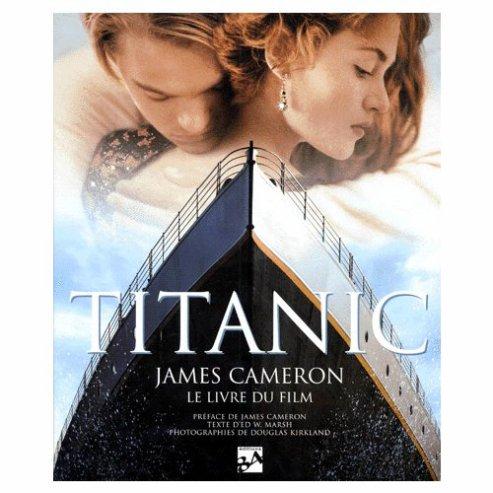 Titanic : Le livre du film.