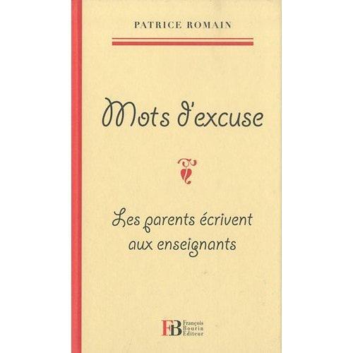 Mots d'excuse : Les parents écrivent aux enseignants - Patrice Romain