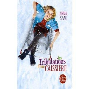 Les tribulations d'une caissière - Anna Sam