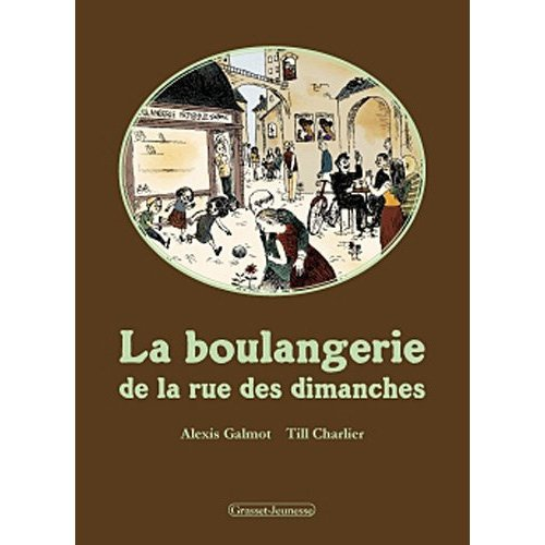 La boulangerie de la rue des dimanches - Alexis Galmot / Till Charlier