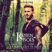 """Robin des Bois """" Ne renoncez j / Le jour qui se rêve - M.Pokora (2013)"""