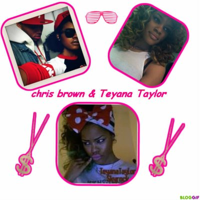 chris brown & teyana taylor !