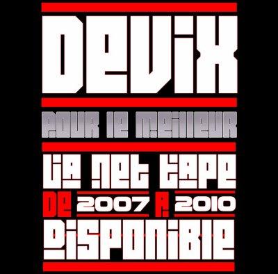 """DEVIX - POUR LE MEILLEUR - NET-TAPE - DE 2007 à 2010 - Télécharger Sa En Attendant """" Le Retour """""""