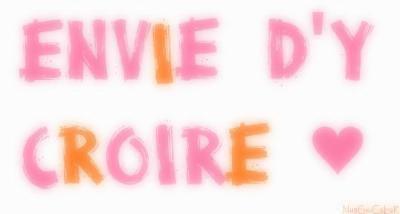 Ben Oui , Envie D'y Croire !