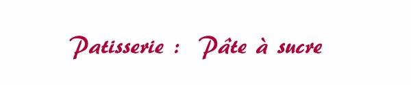Patisserie - Pâte à sure