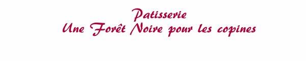Patisserie - Forêt Noire