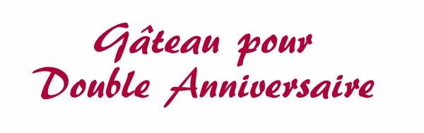 Patisserie - Gateau double anniversaire
