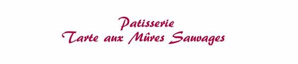 Patisserie - Tarte aux Mûres Sauvages