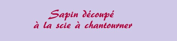 Scie a Chantourner - sapin