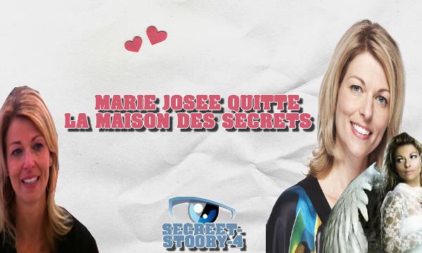 Marie josée quitte La Maison des secrets !!