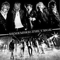 The GazettE-Remember The Urge !