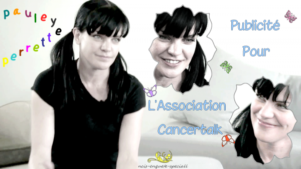 Pauley Perrette : Publicité Pour L'Association Cancertalk