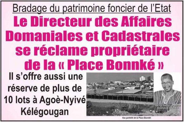 Bradage du patrimoine foncier de l'Etat Togolais : Le Directeur des Affaires Domaniales et Cadastrales, Abby Toyi, s'approprie la « Place Bonnké »(Le sieur Abby Toyi s'offre aussi une réserve de plus de 10 lots à Agoè-Nyivé Kélégougan...)