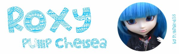 ♥Ma huitième pullip♥Roxy♥Pullip Chelsea♥