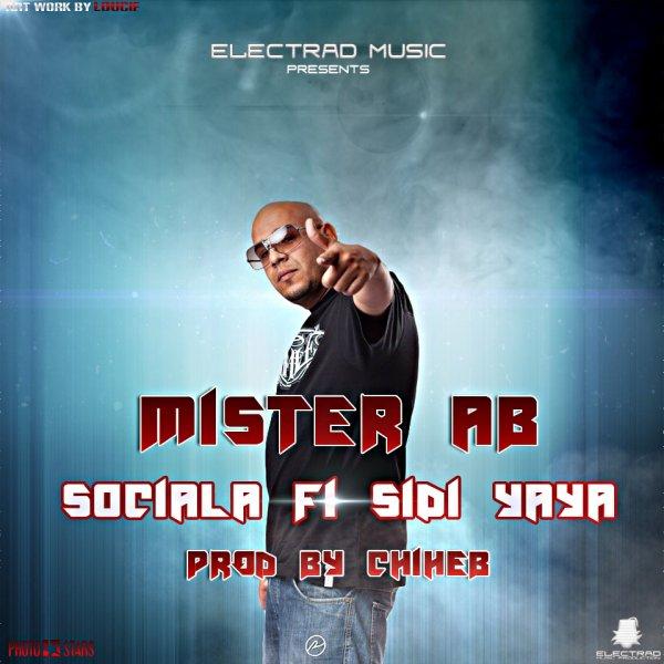 "MISTER AB - "" SOCIALA FI SIDI YAYA "" PROD BY CHIHEB 1ER EXTRAIT DU NOUVEL ALBUM SOLO CE SOIR A 21 : 30 !! SOYEZ AU RDV !! ARTWORK BY LOUCIF !!"